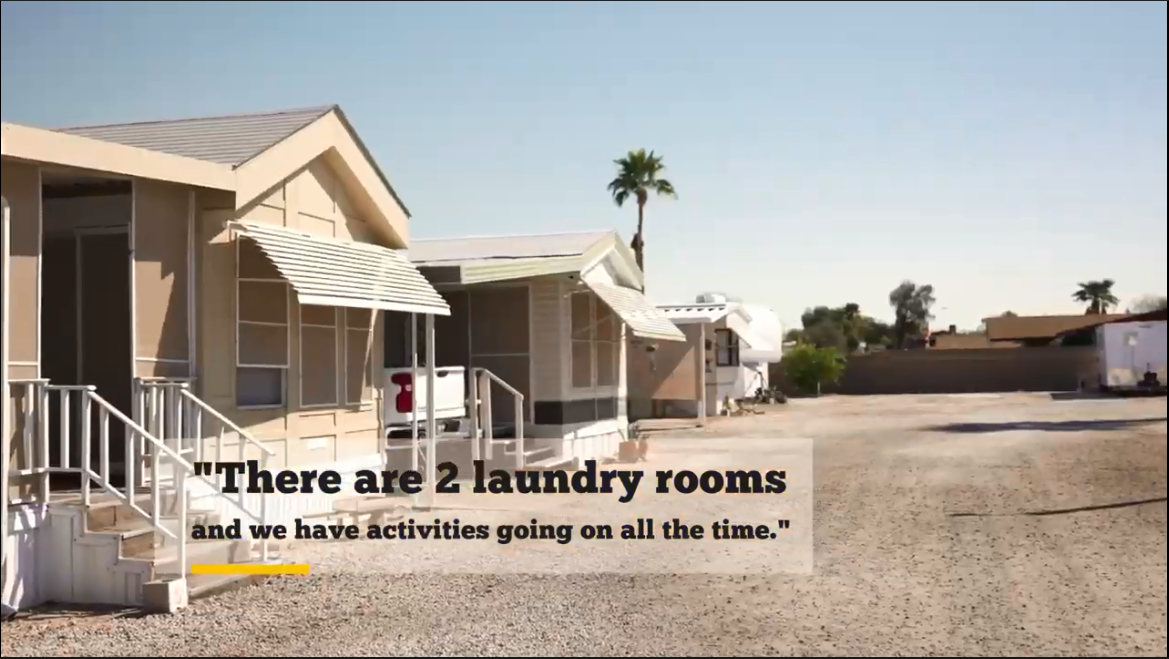 """Road in front of single story building and mobile homes with a superimposed message saying """"There are two laundry rooms and we have activities going on all the time."""""""