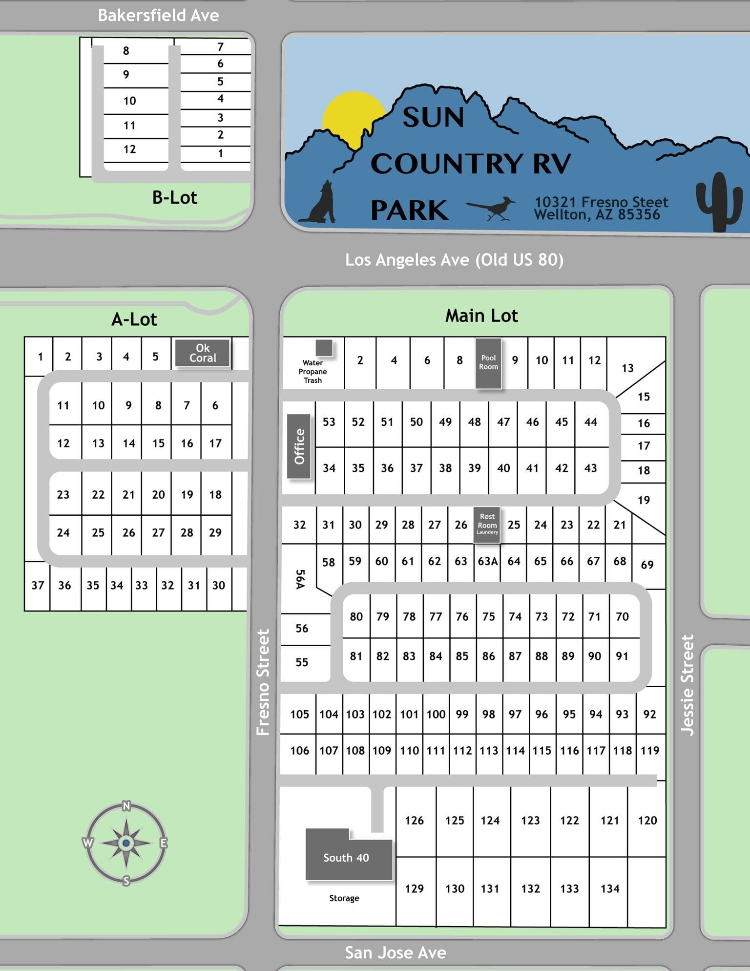 A map of Sun Country RV Park at 10321 Fresno Street, Wellton AZ 85365. The map shows that the Main Lot is bordered by Los Angeles Ave (Old US 80) on the north side, Fresno Street on the west side, Jessie Street on the east side, and San Jose Ave on the south side. The Main Lot includes the area for water, proprane, and trash on the northeast corner of the lot next to the office. The pool room is located on the north of the Main Lot and the restroom and laundry facilites are on the next row south of that. The storage facil;ity is located on the south west corner of the Main Lot. To the west if the Main Lot is the A-Lot section bordered on its east by Fresno Street. The A-lot has an area labeled as the Ok Coral in the north east corner of the lot. To the north of A-Lot is the B-Lot and it is bordered by Los Angeles Ave (Old US 80) on the south side, Fresno Street on the east side, and Bakersfield Ave on the north side. Clicking the map takes you to a larger image that is also a downloadable PDF.